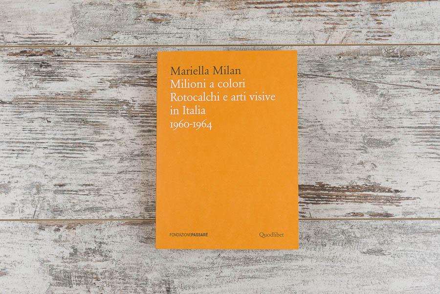 Mariella Milan,fondazione Passarè, book, libro, pubblicazioni, 2015,