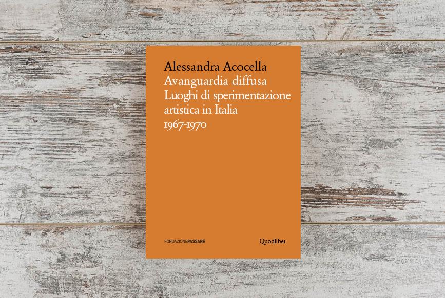 Avangiuardi, arte, Acocella, Alessandra, Luca Nicoletti, Casa Masaccio, Triennale Milano, arte sperimentale,