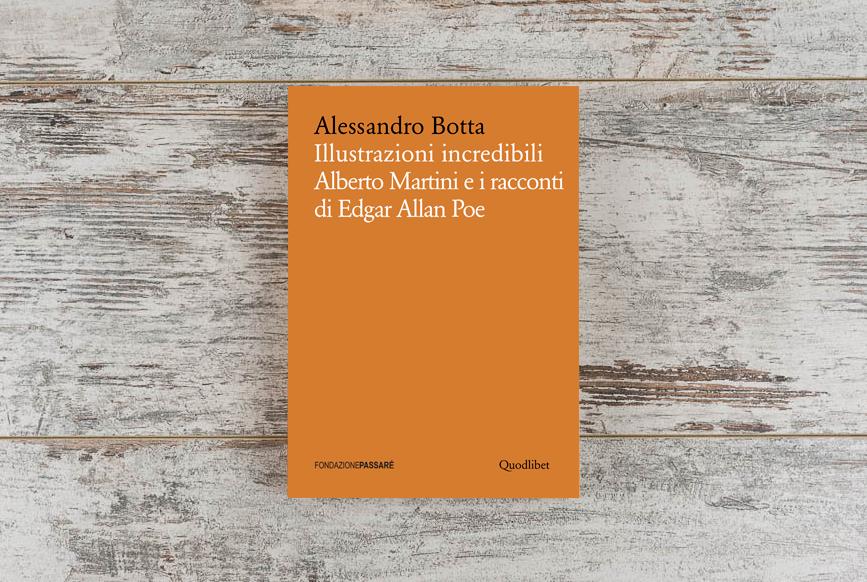 Alberto Martini, illustrazioni, Biblioteca Passaré, Alessandro Botta, Edgar Allan Poe,