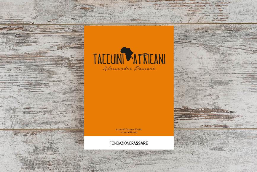 Taccuini africani, Alessandro Passaré, Fondazione passaré, biblioteca passaré, carmen covito, bruttina stagionata