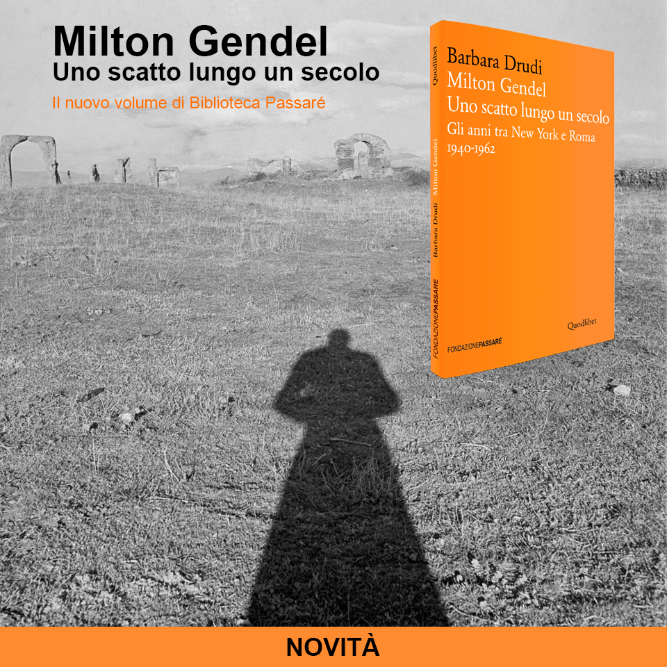 Milton Gendel, Biblioteca Passaré, Fondazione Passaré, Barbara Drudi,